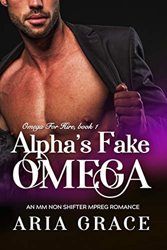 Alpha's Fake Omega: M/M Nonshifter Omegaverse Romance (Omega For Hire Book 1) (English Edition)