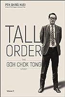 Tall Order: The Goh Chok Tong Story