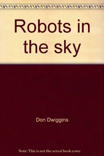 Robots in the sky;: Explorers of our solar system