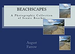 BeachScapes: A Photographic Collection of Scenic Beaches by [Farrow, August]