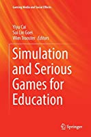 Simulation and Serious Games for Education (Gaming Media and Social Effects)