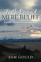 Faith Beyond Mere Belief