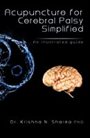 Acupuncture for Cerebral Palsy Simplified: An Illustrated Guide