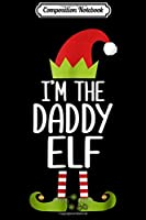 Composition Notebook: Mens I'm The Grandpa Elf Matching Christmas Family s Journal/Notebook Blank Lined Ruled 6x9 100 Pages