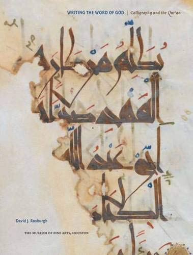 Download Writing the Word of God: Calligraphy and the Qur'an (Museum of Fine Arts, Houston) 0300142005