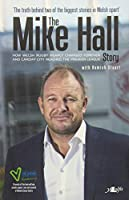 Mike Hall: The Autobiography
