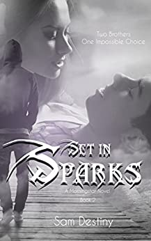Set In Sparks (Morningstars Book 2) by [Destiny, Sam]