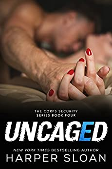Uncaged (Corps Security) by [Sloan, Harper]