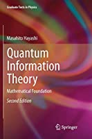 Quantum Information Theory: Mathematical Foundation (Graduate Texts in Physics)