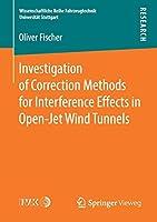 Investigation of Correction Methods for Interference Effects in Open-Jet Wind Tunnels (Wissenschaftliche Reihe Fahrzeugtechnik Universitaet Stuttgart)