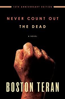 Never Count Out The Dead by [Teran, Boston ]