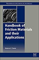 Handbook of Friction Materials and their Applications (Woodhead Publishing in Materials)