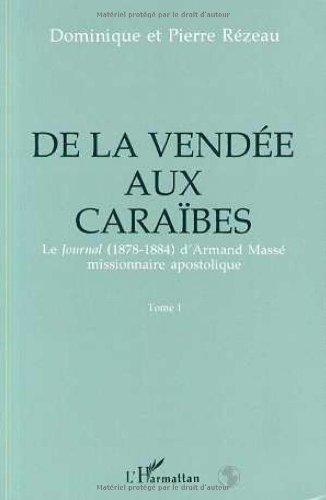 De la Vendée aux Caraïbes: Le Journal, 1878-1884, d'Armand Massé, missionnaire apostolique
