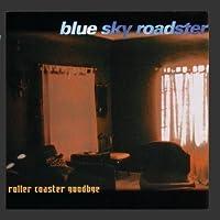 Roller Coaster Goodbye by Blue Sky Roadster (2000-05-03)