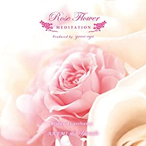 Rose Flower Meditation【528Hz ソルフェジオ周波数CD〜bijoux de archange〜】