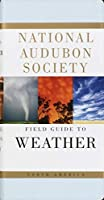 National Audubon Society Field Guide to Weather: North America by David Ludlum(1991-10-15)