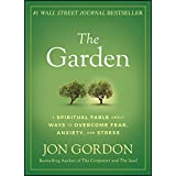 The Garden: A Spiritual Fable About Ways to Overcome Fear, Anxiety, and Stress (English Edition)