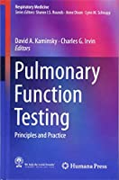 Pulmonary Function Testing: Principles and Practice (Respiratory Medicine)