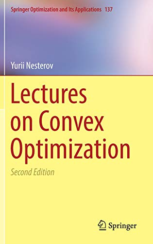 Download Lectures on Convex Optimization (Springer Optimization and Its Applications) 3319915770