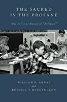 The Sacred Is the Profane: The Political Nature of Religion【洋書】 [並行輸入品]