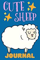 Cute Sheep Journal: Notebook, Adorable Gift For Girls Who Love Farm Animals, Perfect For School Notes Or For Everyday Use, Lined Pages