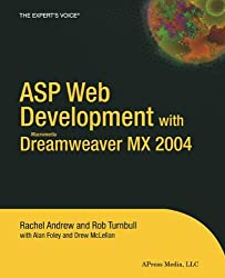 ASP Web Development with Macromedia Dreamweaver MX 2004 (Expert's Voice Books for Professionals by Professionals)