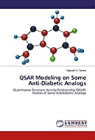 QSAR Modeling on Some Anti-Diabetic Analogs: Quantitative Structure Activity Relationship (QSAR) Studies of Some Antidiabetic Analogs
