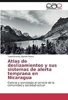 Atlas de deslizamientos y sus sistemas de alerta temprana en Nicaragua: Ciencia y tecnolog?a al servicio de la comunidad y sociedad actual (Spanish Edition)【洋書】 [並行輸入品]