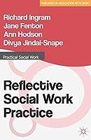 Reflective Social Work Practice (Practical Social Work Series)
