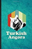 Turkish Angora: Funny Blank Lined Pet Kitten Cat Notebook/ Journal, Graduation Appreciation Gratitude Thank You Souvenir Gag Gift, Modern Cute Graphic 110 Pages