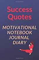 Success Quotes: Motivational Notebook, Journal, Diary