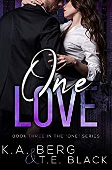 """One Love (The """"One"""" Series Book 3) by [Berg, K.A., Black, T.E.]"""