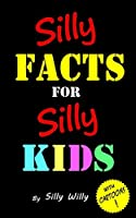 Silly Facts for Silly Kids