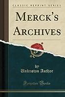 Merck's Archives (Classic Reprint)