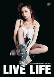 LIVE LIFE~Chara's UNION Live House Tour 2007~ [DVD]