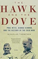 The Hawk and the Dove: Paul Nitze, George Kennan, and the History of the Cold War by Nicholas Thompson(2010-09-28)