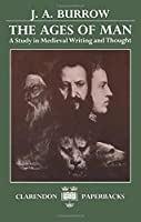 The Ages of Man: A Study in Medieval Writing and Thought (Clarendon Paperbacks)