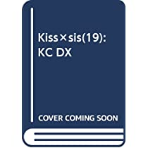 Kiss×sis(19): KC DX