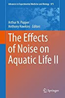 The Effects of Noise on Aquatic Life II (Advances in Experimental Medicine and Biology)