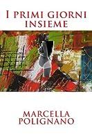 I primi giorni insieme (Italian Edition) [並行輸入品]