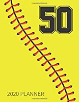 50 2020 Planner: Softball Jersey Number 50 Fifty Weekly Planner Includes Daily Planner & Monthly Overview | Personal Organizer With 2020 Calendar |  Perfect For Girls , Boys , Teens & All Players Coaches And Fans | 8.5x11 Inch White Paper