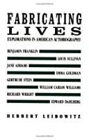 Fabricating Lives: Explorations in American Autobiography (New Directions Paperbook)
