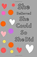 She Believed She Could So She Did: Colours Notebook (Composition Book Journal) GREY (Hidden Beauty)