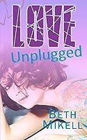 Love Unplugged: A Contemporary Romance Novelette