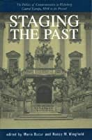 Staging the Past: The Politics of Commemoration in Habsburg Central Europe, 1848 to the Present (Central European Studies) (Starmont Pulp and Dime Novel Studies) by Nancy Meriwether Wingfield(2001-05-01)