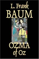 Ozma of Oz: Oz #3
