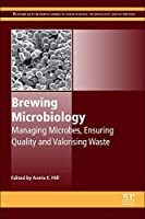 Brewing Microbiology: Managing Microbes, Ensuring Quality and Valorising Waste (Woodhead Publishing Series in Food Science, Technology and Nutrition)