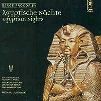 プロコフィエフ:劇付随音楽「エジプトの夜」