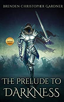 The Prelude to Darkness (Ancient Vestiges Book 0) by [Gardner, Brenden Christopher]