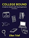 College Bound: A Guide for Students with Visual Impairments by Ellen Trief(2016-11-01)